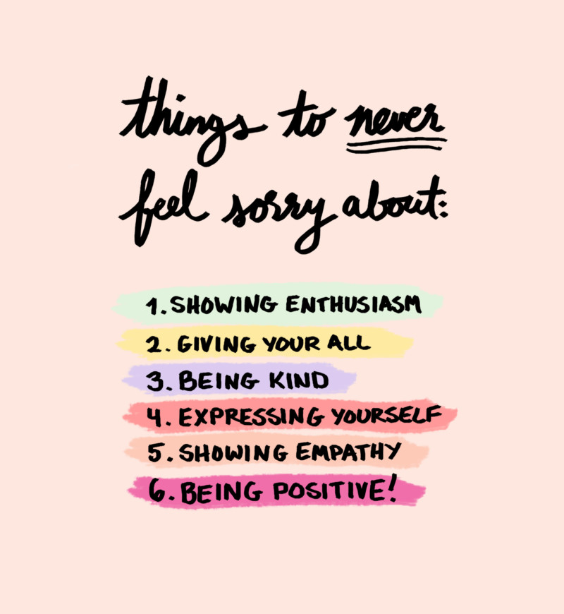 She's So Bright - Things you should never feel sorry about graphic. Handwritten, motivational list.