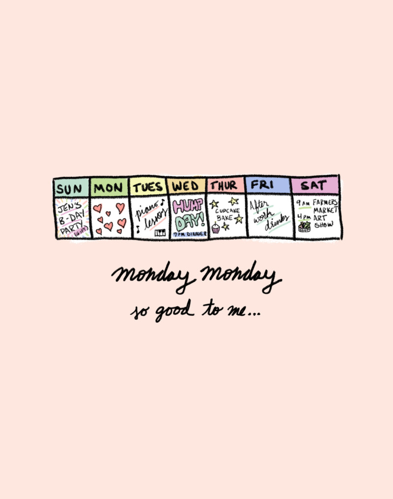 When You Never Have a Case of the Mondays - She's So Bright, Opinion Article, Illustration, Days of the Week, Calendar
